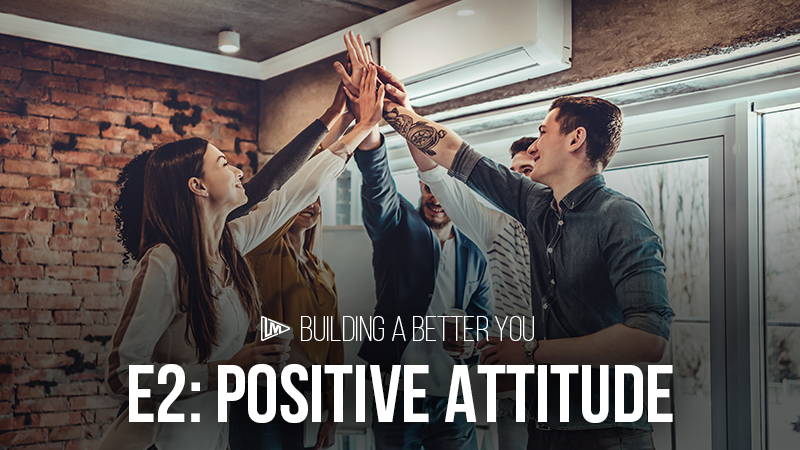 Building a Better You 2: Positive Attitude