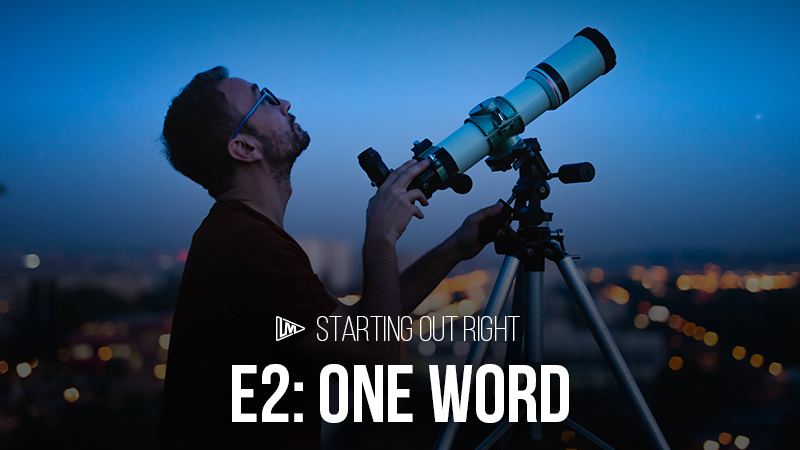 Starting Out Right 2: One Word