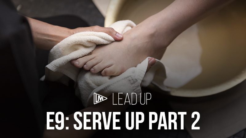 Lead Up 9: Serve Up Part 2
