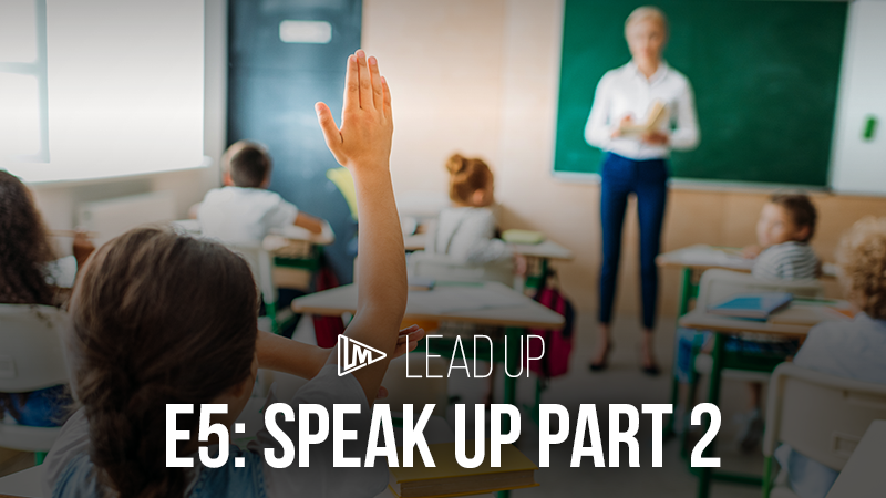 Lead Up 5: Speak Up Part 2