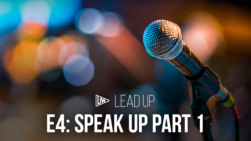 Lead Up 4: Speak Up Part 1