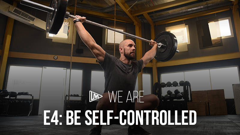 We Are 4: Be Self-Controlled
