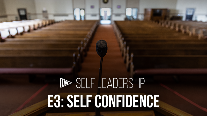 Self Leadership 3: Self Confidence
