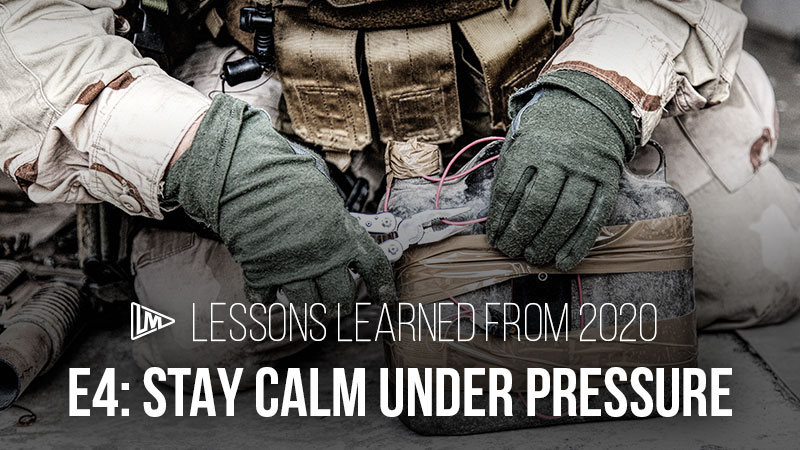 Lessons Learned from 2020 4: Stay Calm Under Pressure