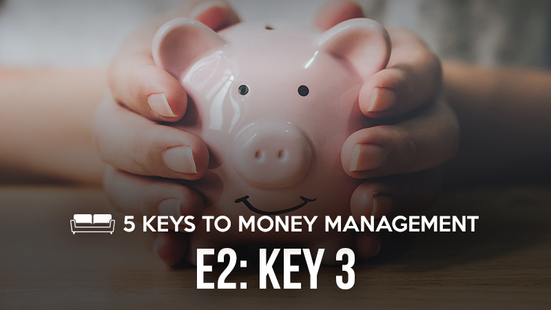 5 Keys to Money Management 2: Key 3