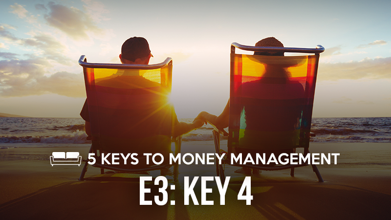 5 Keys to Money Management 3: Key 4