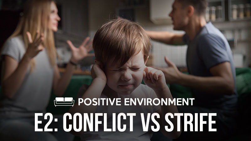 Positive Environment 2: Conflict Vs Strife