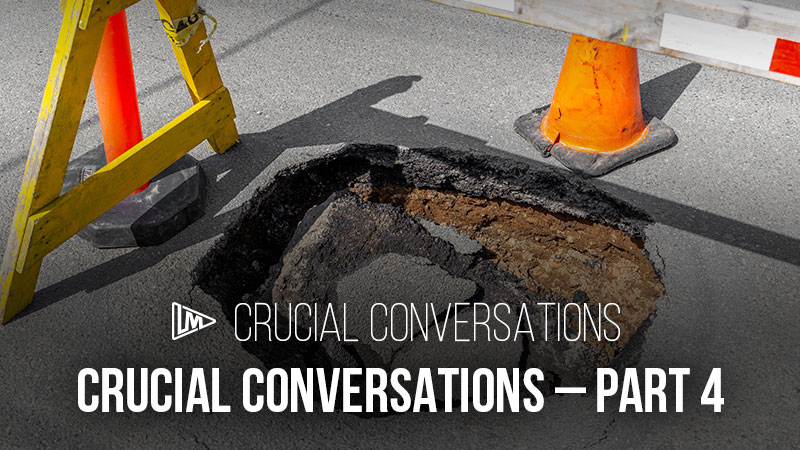 Crucial Conversations: Part 4