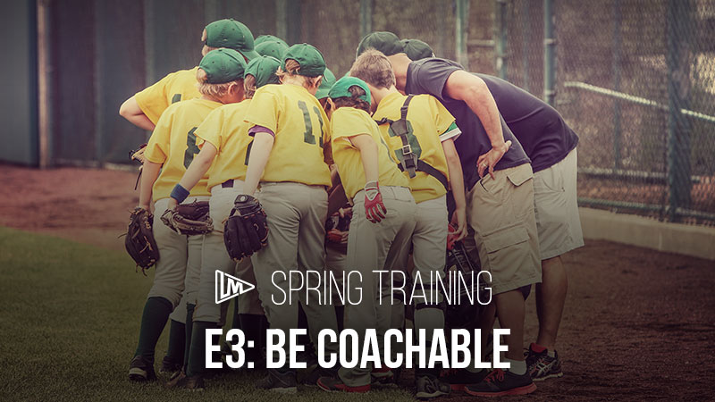 Spring Training 3: Be Coachable