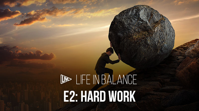 Life in Balance 2: Work Hard