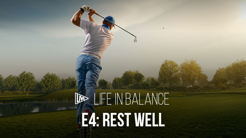 Life in Balance 4: Rest Well